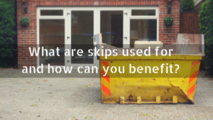 What are skips used for and how can you benefit