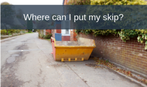 Where can I put my skip?