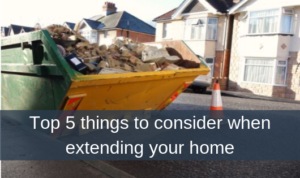 Top 5 things to consider when extending your home