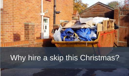 Why hire a skip this Christmas?